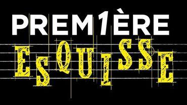 Assistez à Prem1ère Esquisse le vendredi 28 avril !