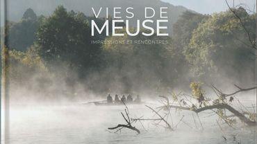"""""""Vie de Meuse"""" un ouvrage paru aux Editions Namuroises"""