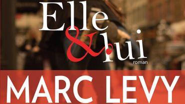 """""""Elle & Lui"""" de Marc Levy"""