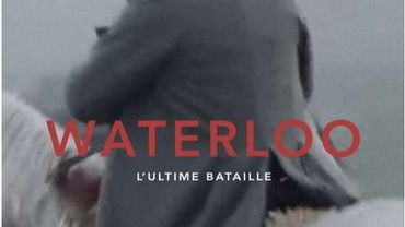 """Waterloo, l'ultime bataille"", un documentaire d'Hugues Lanneau"