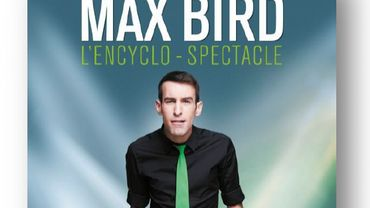 L'Encyclo-Spectacle de Max Bird.