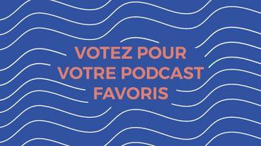BRUSSELS PODCAST FESTIVAL : Votez pour les podcasts RTBF !