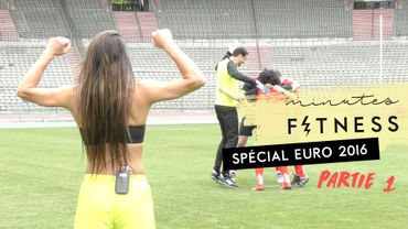 Minutes Fitness : spécial Euro 2016