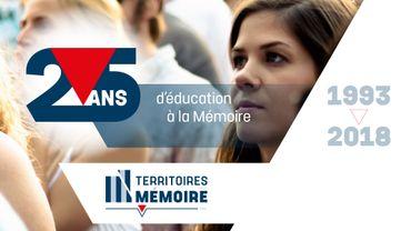 Les Territoires de la Mémoire: 25 ans d'éducation à la résistance et à la tolérance