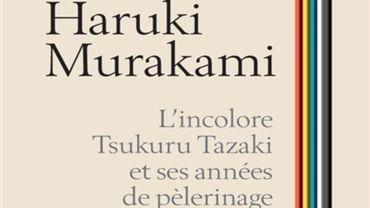 """L'incolore Tsukuru Tazaki et ses années de pèlerinage"", d'Haruki Murakami"