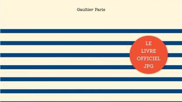 """L'ouvrage """"Gaultier Paris"""" sortira aux Editions de la Martinière le 26 mars prochain"""