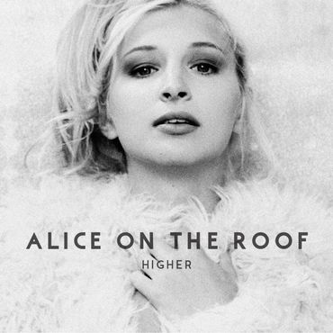 Higher d'Alice on the roof (Label Et Labet)