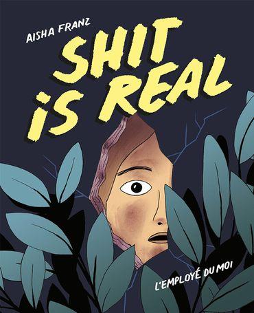 """""""Shit is real"""" : envers du décor et contre tous"""