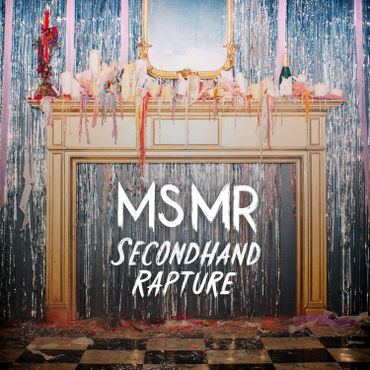 "MS MR - ""Secondhand Rapture"" (Columbia / Sony)"