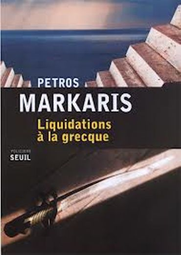 «Liquidations à la grecque » de petros Markaris – Ed Seuil
