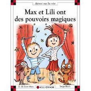 «Max et Lili ont des pouvoirs magiques » de D de Saint Mars & Serge Bloch – Ed Calligram