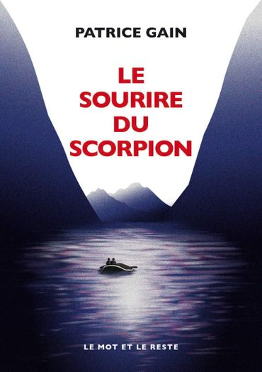 """Couverture du livre """"Le sourire du scorpion"""" de Patrice Gain (Le mot et le reste)"""