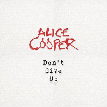 """Alice Cooper sort le nouveau titre """"Don't Give Up"""""""