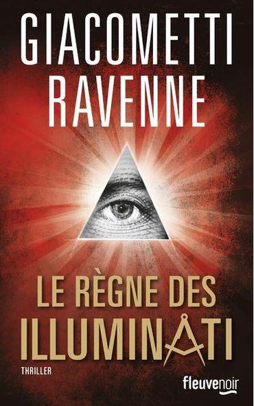 Eric Giacometti, Jacques Ravenne, Le règne des Illuminati (Fleuve Editions)