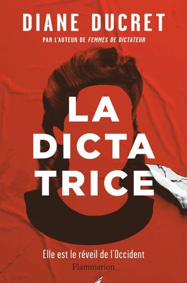 """""""La Dictatrice"""" de Diane Ducret (Flammarion)"""