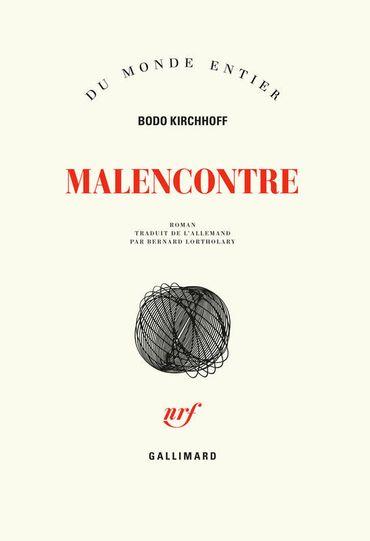 """CHRONIQUE LITTERAIRE - """"Malencontre"""" de Bodo Kirchhoff"""