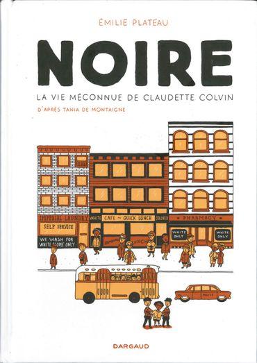 """""""Noire, la vie méconnue de Claudette Colvin"""" : la militante oubliée"""