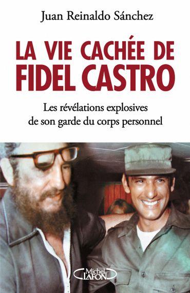 Cuba: un livre révèle la vie cachée, très luxueuse, de Fidel Castro