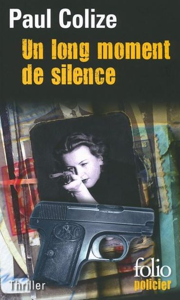 Paul Colize, Un long moment de silence (Folio Policier)