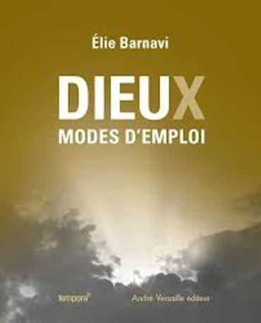 «Dieux modes d'emploi » de Elie Barnavi  – Ed André Versaille