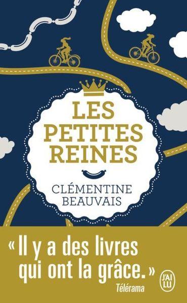 «Les petites reines» de Clémentine BEAUVAIS, aux éditions J'ai Lu.