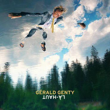Gérald Genty - Là-haut