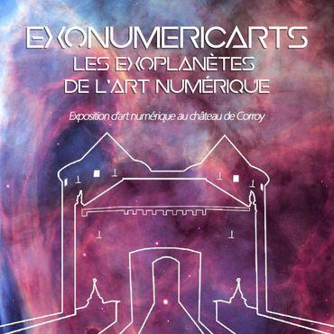 """""""EXONUMERIC'ARTS - les nouvelles exoplanètes du numérique au Château de Corroy"""""""