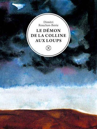 """Dimitri Rouchon-Borie, """"Le démon de la colline aux loups"""""""