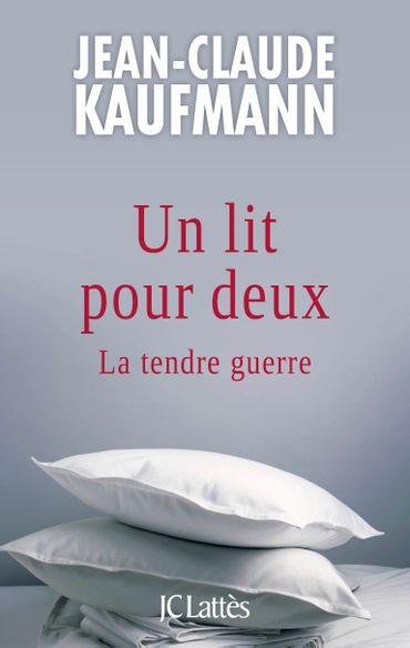Un lit pour deux - Jean-Claude Kaufmann