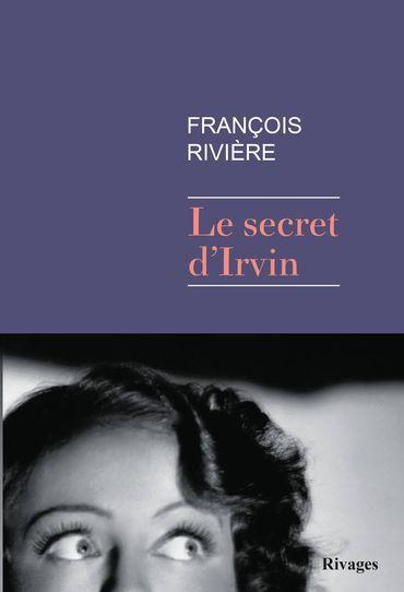 Le secret d'Irvin, de François Rivière