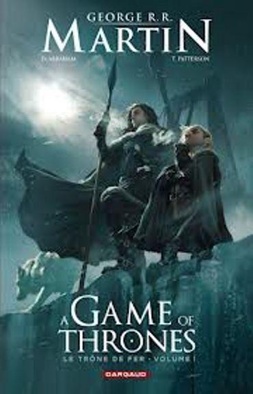 """ Game of Thrones : Le trône de fer : Vol 1  "" de George R.R. Martin chez Dargaud."
