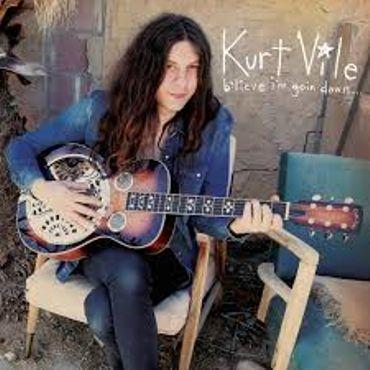 """Kurt Vile """"B'lieve I'm goin down"""""""
