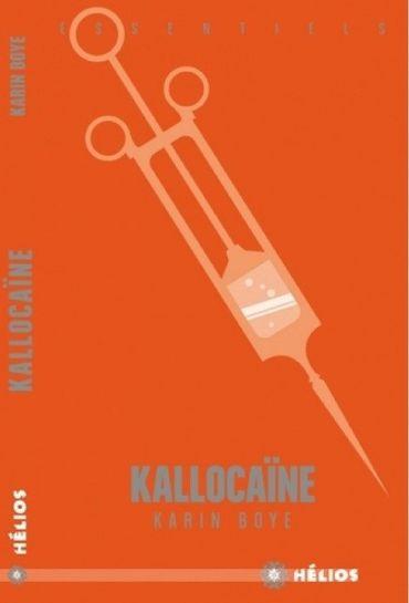 «Kallocaïne» de Karin BOYE, aux éditions Hélios.