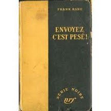 "Frank Kane, ""Envoyez, c'est pesé !"", Gallimard/Série Noire"