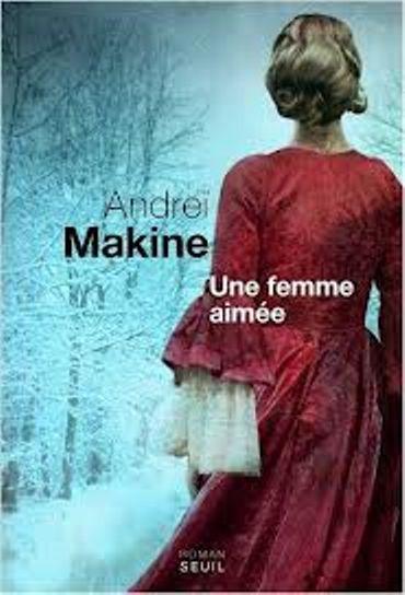 « Une femme aimée » d'Andreï Makine (Seuil)