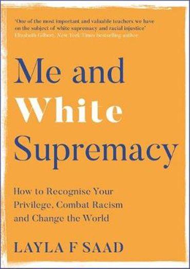 Visuel couverture du livre Me And White Supremacy de Layla F. Saad