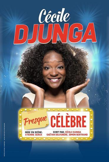 """Cécile Djunga, """"Presque célèbre"""""""