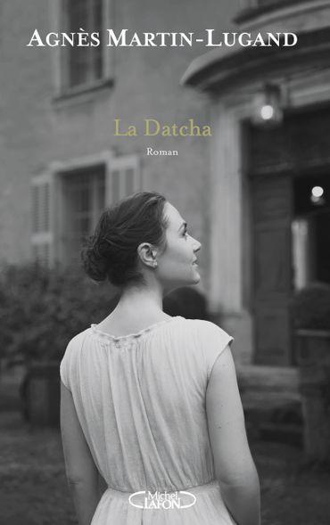 La Datcha, le nouveau roman d'Agnès Martin-Lugand
