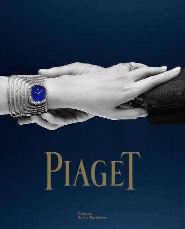 Piaget Horlogers et joailliers depuis 1874 - Éditions de La Martinière - Écrit par Florence Müller - 65€