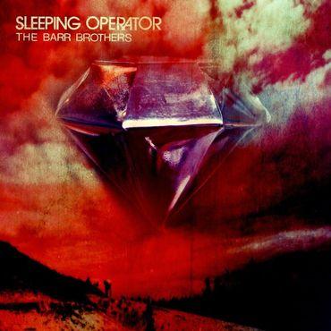 "The Barr Brothers, ""Sleeping Operator"" (Secret City Records/V2)"