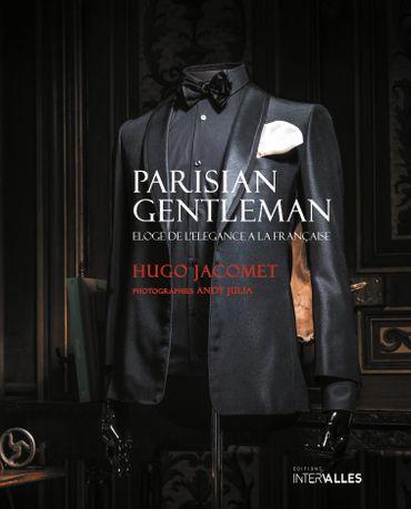 """Parisian Gentleman"" par Hugo Jacomet - Editions Intervalles - Prix : 59€"