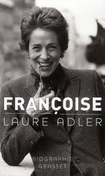 """""""Françoise"""", de Laure Adler chez Grasset"""
