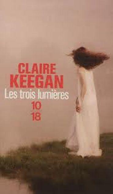 « Les trois lumières » de Claire Keegan– Ed 10/18