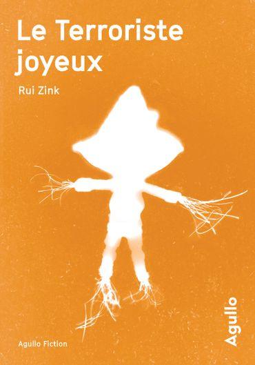 """Le terroriste joyeux"", Rui Zink - Ed. Agullo"