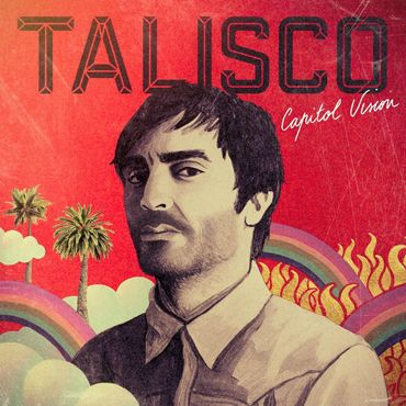 "Talisco, ""Capitol Vision"" (Roy Music)"