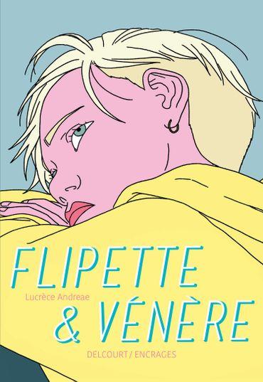 """""""Flipette et Vénère"""" de Lucrèce Andreae (Delcourt)"""
