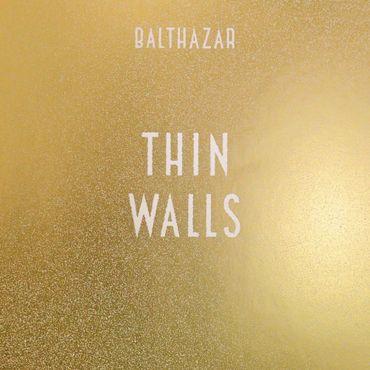 """Balthazar """"Thin Walls"""""""