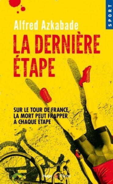 """""""La Dernière étape"""", Alfred Azkabade, éditions Hugo&Cie"""
