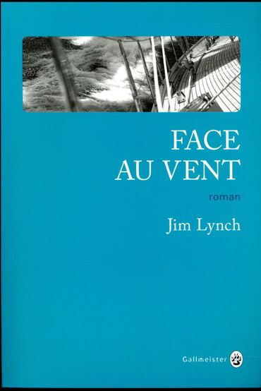 """CHRONIQUE LITTERAIRE - """"Face au vent"""" de Jim Lynch"""