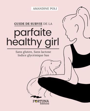 Le Guide de survie de la parfaite healthy girl